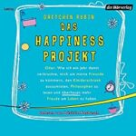 Hörbuch The Happiness Projekt